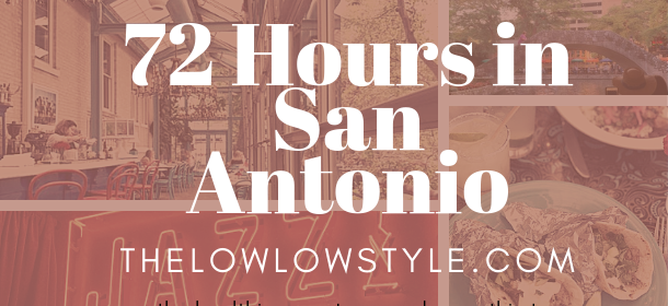 What to Eat, Drink, and See: San Antonio in 72 Hours