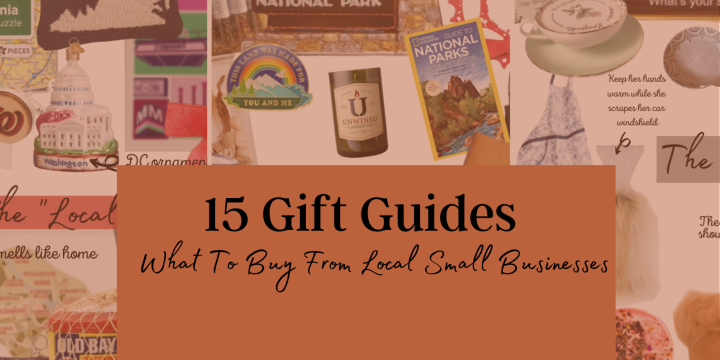 15 Gift Guides: What To Buy From Local Small Businesses